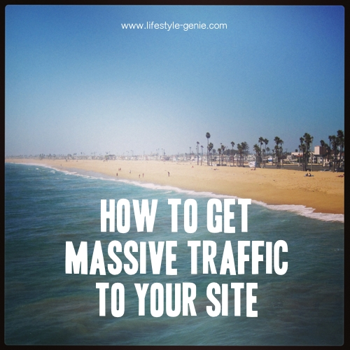 how to get massive traffic to your site